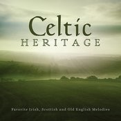 Celtic Heritage: Favorite Irish, Scottish And Old English Melodies Songs