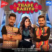 Thade Rahiyo Meet Bros. Full Song