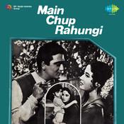 Main Chup Rahungi Songs