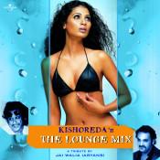 Kishoreda N The Lounge Mix Songs