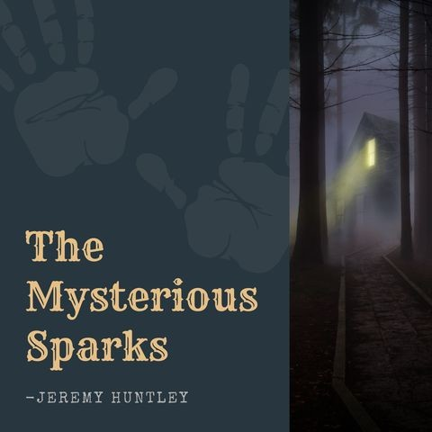 The Mysterious Sparks