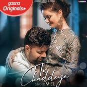 Tu Chaddeya Song
