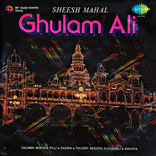 Ghulam Ali Sheeshmahal Songs