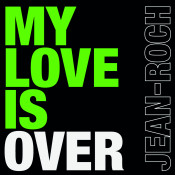 My Love Is Over Songs