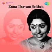 Enna Thavam Seidhen Songs