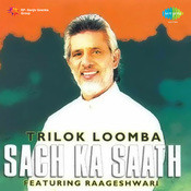 Trilok Loomba - Sach Ka Saath Songs