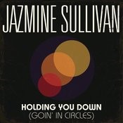 Holding You Down (Goin' in Circles) Songs