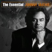 The Essential Johnny Mathis Songs