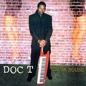 Doc T In Da House Songs