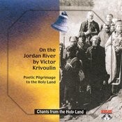 Chants From The Holy Land: On The Jordan River By Victor Krivoulin Songs