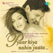 Pyaar Kiya Nahin Jaata Songs