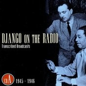 Django On The Radio: Transcribed Broadcasts, Vol.1 - 1945-1946 Songs