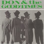 Don & The Goodtimes Songs