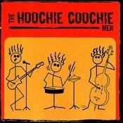 The Hoochie Coochie Men Songs