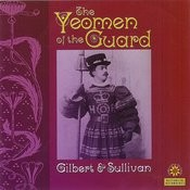 Gilbert & Sullivan: The Yeoman Of The Guard Songs