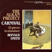 The Alkan Project: Carnival, 25 Pieces In Miniature Songs