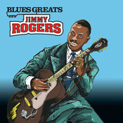 Blues Greats: Jimmy Rogers Songs