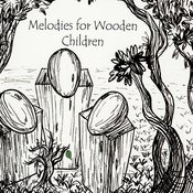 Melodies For Wooden Children Songs
