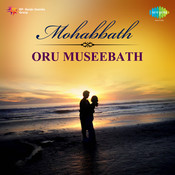Mohabbath Oru Museebath Songs