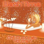 Bath Time - Chill Out Music Volume 1 Songs