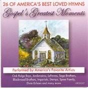 Gospel's Greatest Moments - 26 Of America's Best Love Hymns Songs