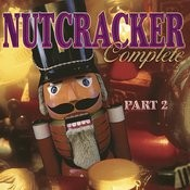 Nutcracker Complete: Part 2 Songs