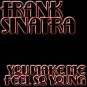 You Make Me Feel So Young Song