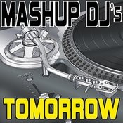 Tomorrow (Remix Tools For Mash-Ups) Songs