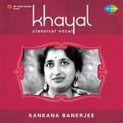 Khayal - Kankana Banerjee Songs