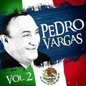 Lo Mejor De Pedro Vargas. Vol.2 Songs