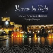 Yerevan By Night - Timeless Armenian Melodies Songs
