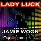 Lady Luck (In The Style Of Jamie Woon) Songs