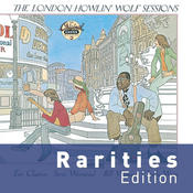 The London Howlin' Wolf Sessions (Rarities Edition) Songs