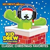 Kid Drew And The Kids Present: Classic Christmas Favorites Songs