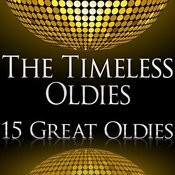 The Timeless Oldies (15 Great Oldies) Songs