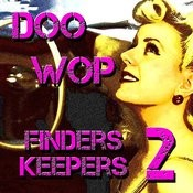 Doo Wop Finders Keepers Vol 2 Songs