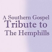 A Southern Gospel Tribute To The Hemphills Songs