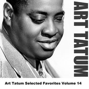 Art Tatum Selected Favorites, Vol. 14 Songs
