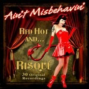 Ain't Misbehavin' - Red Hot And Risque (30 Original Recordings) Songs