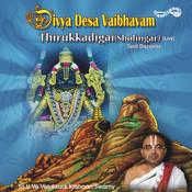 Divya Desa Vaibhavam-Thirukkadigai (Sholingar) Songs