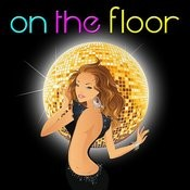 On The Floor 2011 Single Songs
