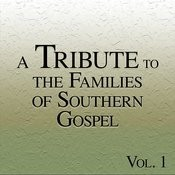 A Tribute To The Families Of Southern Gospel Vol. 1 Songs