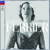 Kathleen Ferrier - A Tribute Songs