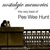 Nostalgic Memories-The Very Best Of Pee Wee Hunt-Vol. 151 Songs