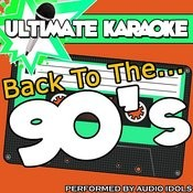 Ultimate Karaoke: Back To The 90's Songs