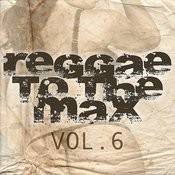 Reggae To The Max Vol 6 Songs