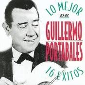 Lo Mejor De Guillermo Potables - 16 Exitos Songs