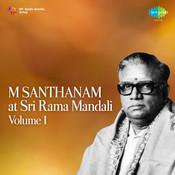 M Santhanam At Sri Rama Mandali Vol 1 Songs