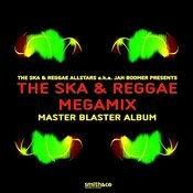 The Ska & Reggae Megamix Master Blaster Album Songs