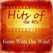 Hits Of The 40s: Gone With The Wind Songs